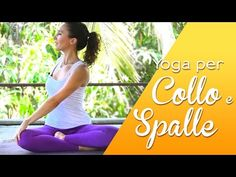 Yoga - 5 minuti per  liberare Collo e Spalle - YouTube