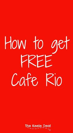 What could be better than Cafe Rio? That's right, Free Cafe Rio. Because I mean who doesn't love free food? Getting Free food from Cafe Rio is simple. thekeeledeal.com
