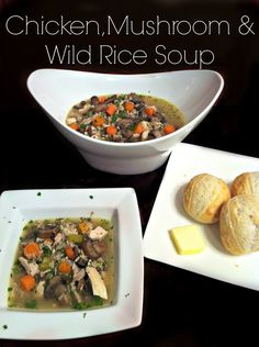 Chicken, Mushroom, and Wild Rice soup!