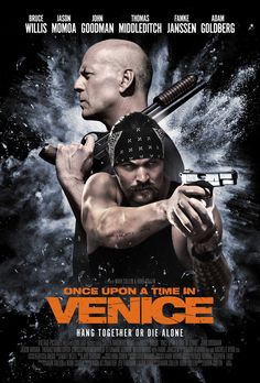 High resolution official theatrical movie poster ( of for Once Upon a Time in Venice Image dimensions: 1022 x Starring Bruce Willis, Jason Momoa, Thomas Middleditch, Famke Janssen Streaming Movies, Hd Movies, Film Movie, Movies To Watch, Movies Online, Movies And Tv Shows, Hd Streaming, Bruce Willis, Jason Momoa