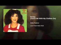 Honey (Touch Me with My Clothes On) Winter Garden Theatre, Gilda Radner, Piano Recital, Hysterically Funny, Warner Music Group, I Survived, Touch Me, Me Me Me Song, My Music