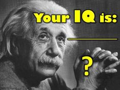Don't let your genius mind go to waste. Test your score: Are you an average 85 or a gifted 130?