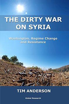The Dirty War on Syria by Tim Anderson https://www.amazon.com/dp/0973714786/ref=cm_sw_r_pi_dp_x_scq3ybC2530YP