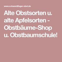 Alte Obstsorten u. alte Apfelsorten - Obstbäume-Shop u. Obstbaumschule!
