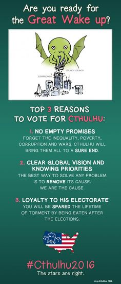 Cthulhu 2020, also if you do vote you will get to witness the Eldritch Truth and be filled with madness so your death shall only save you!