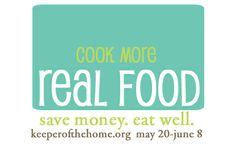 Cook More Real Food by Keeper of the Home - Lots of links and how-to's for meal planning and freezer cooking.