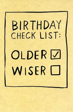 Birthday check list Funny card – Birthday check list – Older – Wiser Funny Birthday Message, Happy Birthday Funny, Birthday Messages, Funny Birthday Cards, Card Birthday, Birthday Card Quotes, Birthday Humorous, Humor Birthday, Diy Birthday