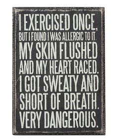 Another great find on #zulily! 'Exercised Once' Box Sign #zulilyfinds