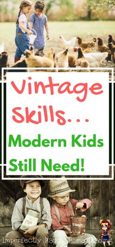 Vintage Skills Modern Kids Need! For homesteading and more.: