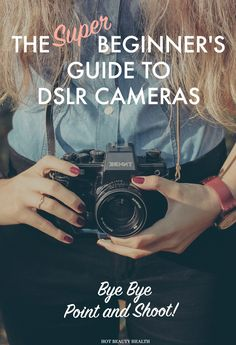 Here's the super beginner's guide to dslr cameras. Say bye bye to point and shoot and take your lifestyle photography to the next level.
