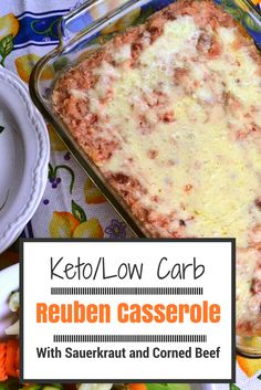 Keto / Low Carb Reuben Casserole.  Features sauerkraut and corned beef.  Recipe video included!