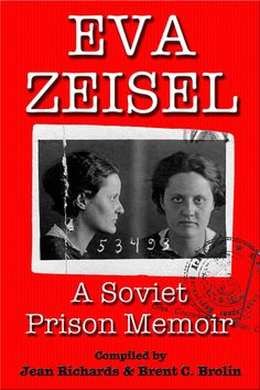 her memoirs of being held in a NKVD prison on suspicion of planning to assassinate Stalin.  She spent 16 months there, mostly in solitary confinement.