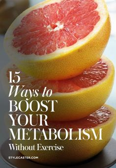 boost metabolism without exercise 15 Ways to Boost Your Metabolism Without Exercise