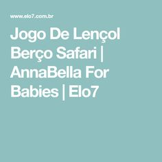 Jogo De Lençol Berço Safari | AnnaBella For Babies | Elo7
