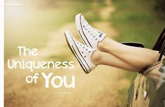Stand & Shine Magazine: The Uniqueness of You