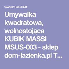 Umywalka kwadratowa, wolnostojąca KUBIK MASSI MSUS-003 - sklep dom-lazienka.pl Twoje wyposażenie łazienki