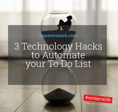 3 Technology Hacks to Automate Your ToDo List http://jeannieruesch.com/2015/10/3-tech-hacks-automate-todo/