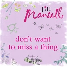 Don't Want to Miss a Thing, a #Romance by Jill Mansell, can now be sampled in audio here... http://amblingbooks.com/books/view/don_t_want_to_miss_a_thing