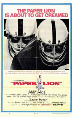 """Directed by Alex March. With Alan Alda, Lauren Hutton, Joe Schmidt, Alex Karras. Sportswriter George Plimpton poses as a rookie quarterback for the Detroit Lions for a """"Sports Illustrated"""" article. Best Football Movies, Hd Movies, Movie Tv, Films, George Plimpton, Lion Movie, Lion Poster, Good Movies To Watch, Posters"""