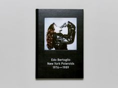vlf:  https://www.antennebooks.com/books/edo-bertoglio-new-york-polaroids-1976-%E2%80%93-1989