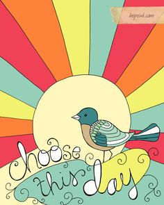 Choose this day.