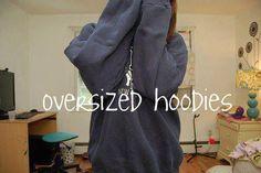 Oversized Hoodies!