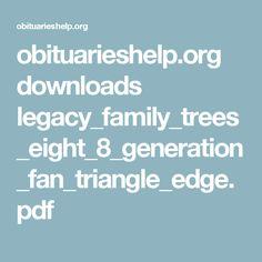obituarieshelp.org downloads legacy_family_trees_eight_8_generation_fan_triangle_edge.pdf Family History Center, Family Trees, Triangle, Pdf, Genealogy