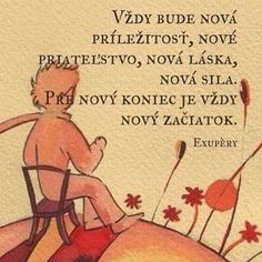 (The little Prince)- (Malý princ) (The little Prince) - Shabby Chic Crafts, Tabu, The Little Prince, Timeline Photos, Motto, True Stories, Personal Development, Cool Words, Quotations