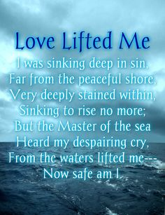 """""""Love Lifted Me"""" 