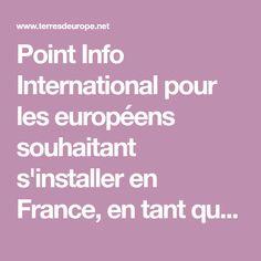 Point Info International pour les européens souhaitant s'installer en France, en tant qu'agricultueur : se former, sur quelle exploitation s'installer, le statut jurique, le financement, la fiscalité, les assurances, la protection sociale...
