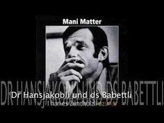 Mani Matter - Dr Hansjakobli und ds Babettli - YouTube
