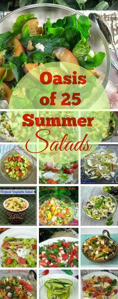 An Oasis of 25 Summer Salads ~ Fruity-, scrumptious Vegetable-, Pasta Salads and more - perfect for any occasion #Salads #PastaSalads #FruitySalads #RoundUp