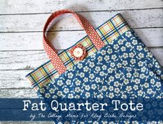 Fat Quarter Tote || by Cottage Mama for Riley Blake