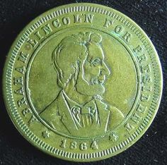 1864 – ABRAHAM LINCOLN for PRESIDENT CAMPAIGN Token.