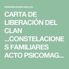 CARTA DE LIBERACIÓN DEL CLAN ...CONSTELACIONES FAMILIARES ACTO PSICOMAGICO - ShekinahMerkaba