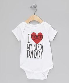 White 'I Love My Nerdy Daddy' Bodysuit - Infant