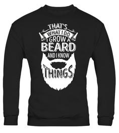 """# That's What I Do I Grow A Beard And I Know Things TShirt - Limited Edition .  Special Offer, not available in shops      Comes in a variety of styles and colours      Buy yours now before it is too late!      Secured payment via Visa / Mastercard / Amex / PayPal      How to place an order            Choose the model from the drop-down menu      Click on """"Buy it now""""      Choose the size and the quantity      Add your delivery address and bank details      And that's it!      Tags: Funny…"""