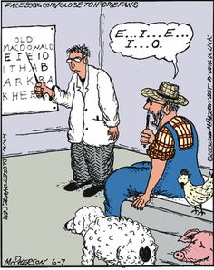 Old Macdonald gets his eyes checked. Close To Home Comic, Eye Jokes, Optometry Humor, The Far Side, Down On The Farm, His Eyes, Comic Strips, I Laughed, How To Draw Hands