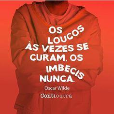 Humor daqui: @contioutra #frases #humor #loucura #contioutra