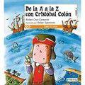 Cristóbal Colón y la llegada a América el 12 de octubre de 1492: De la A a la Z con Cristóbal Colón
