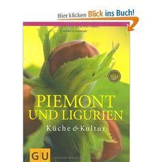 Piemont und Ligurien: Küche & Kultur. Für die Sinne (GU Für die Sinne): Amazon.de: Cornelia Schinharl: Bücher