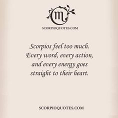 Scorpios Feel Too Much Every word, every action, and every energy goes straight … - astrologie Astrology Scorpio, Scorpio Zodiac Facts, Scorpio Traits, Scorpio Love, Scorpio Quotes, My Zodiac Sign, Zodiac Quotes, Scorpio Woman, Scorpio Sign Tattoos