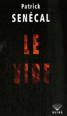 Le Vide - PATRICK SENECAL Great Books, My Books, Polaroid, Crime, Literature, Reading, My Love, Romans, Books