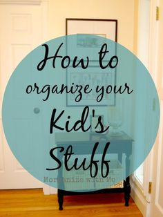 Simple Tips on How to Organize Your Kid's Stuff