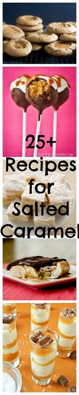 Over 25 Recipes Using Salted Caramel
