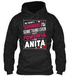 I'm Not A Superhero, I'm Anita ! Black Sweatshirt Front