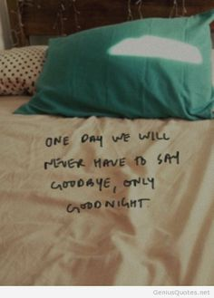 Goodnight instead of goodbye tumblr quote