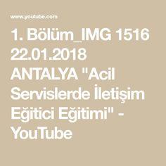 """1. Bölüm_IMG 1516 22.01.2018 ANTALYA  """"Acil Servislerde İletişim Eğitici Eğitimi"""" - YouTube"""