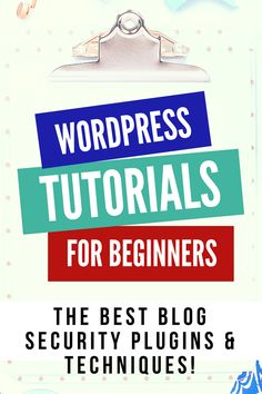 Wordpress Tutorials For Beginners: The Best Blog S…