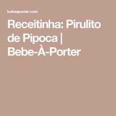 Receitinha: Pirulito de Pipoca | Bebe-À-Porter